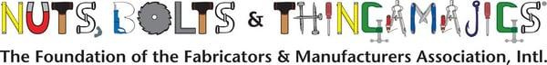 The Foundation of Fabricators & Manufacturers Association, International - Nuts, Bolts & Thingamajigs